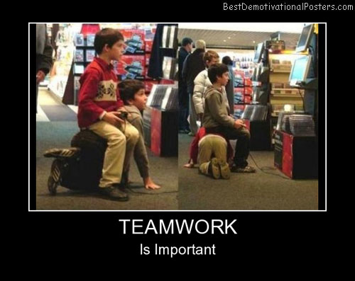 Teamwork Is Important Best Demotivational Posters