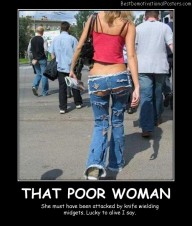 That Poor Woman Best Demotivational Posters