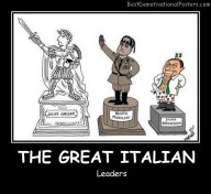 The Great Italian Leaders Best Demotivational Posters