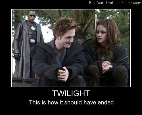 Twilight Ending Best Demotivational Posters