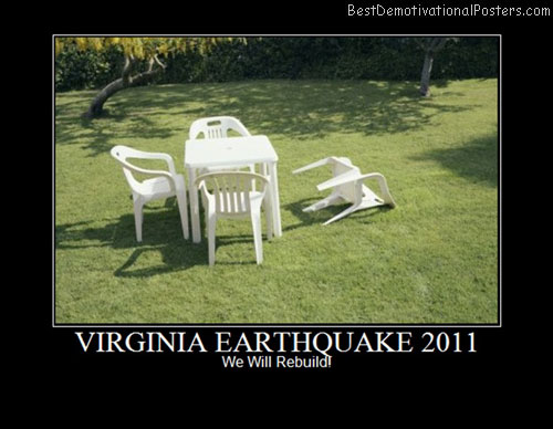 Virginia Earthquake 2011 Best Demotivational Posters
