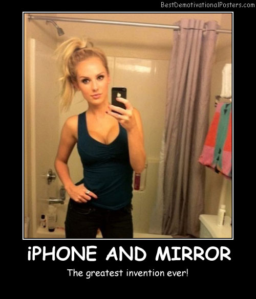iPhone And Mirror Best Demotivational Posters