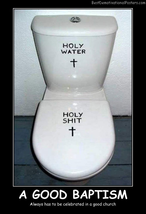 A Good Baptism Best Demotivational Posters funny
