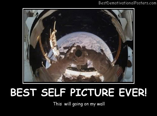 Best Self Picture Ever Best Demotivational Posters