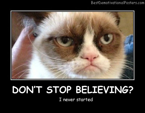 Don't Stop Believing Best Demotivational Posters