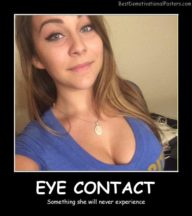Powerful Eye Contact Best Demotivational Posters