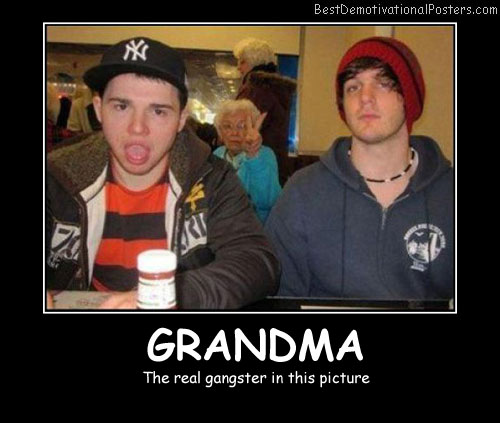 Grandma Best Demotivational Posters