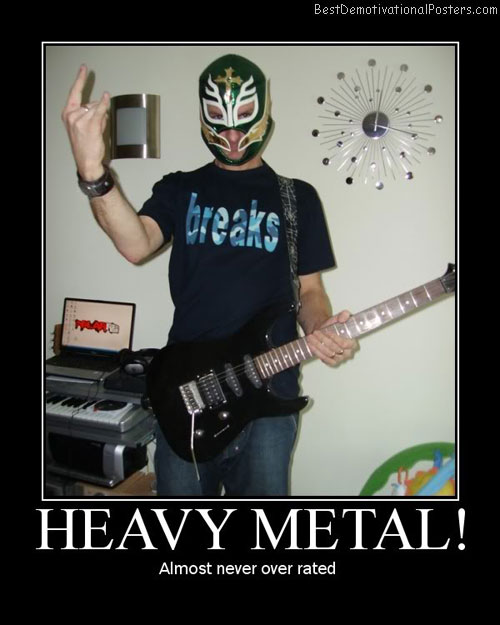 Heavy Metal Hero Best Demotivational Posters