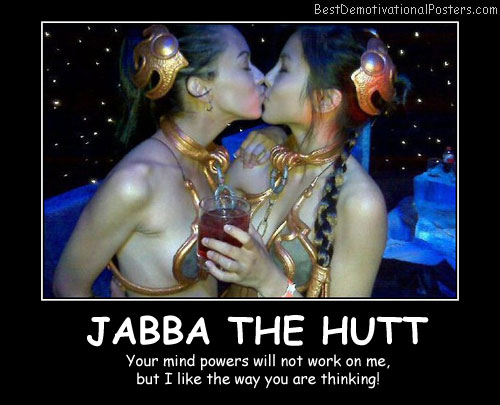 Jabba The Hutt Best Demotivational Posters
