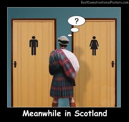 Meanwhile In Scotland Best Demotivational Posters