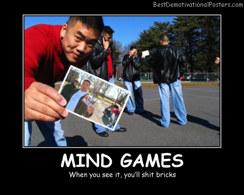 Mind Games Best Demotivational Picture
