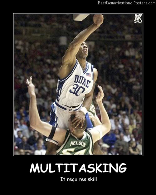 Multitasking Skills Best Demotivational Posters