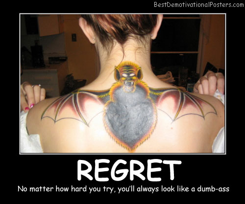Regret Best Demotivational Posters
