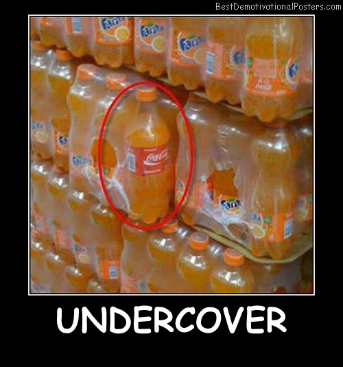 Undercover cocacola Best Demotivational Posters
