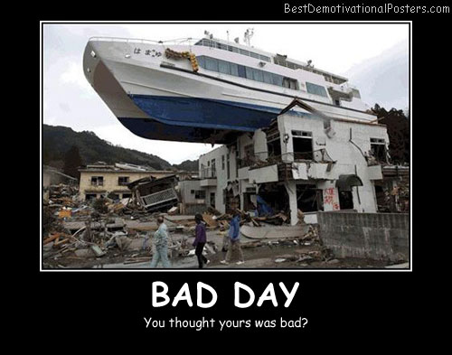Real Bad Day Best Demotivational Posters