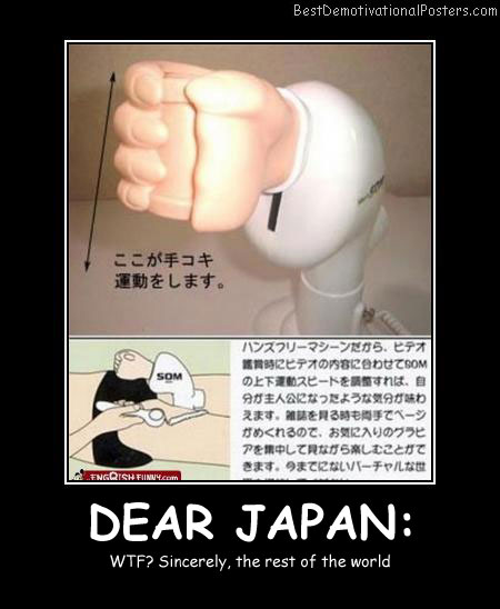 Dear Japan Sincerely Best Demotivational Posters
