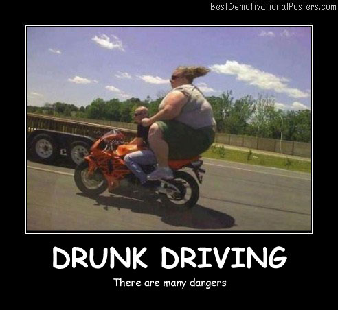 Drunk Driving Dangers Best Demotivational Posters