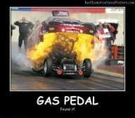 Gas Pedal Best Demotivational Posters