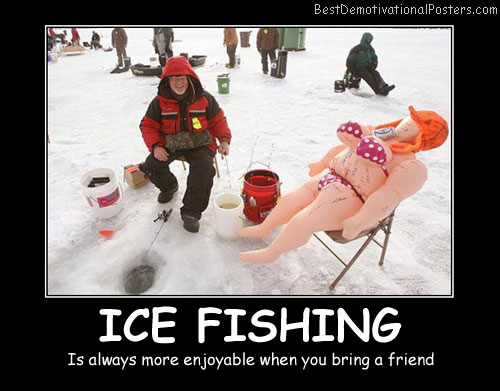 Ice Fishing Best Demotivational Posters