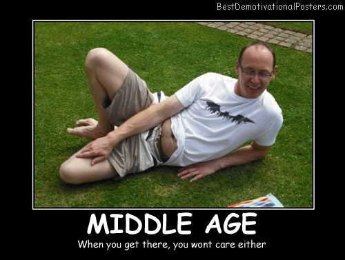 Middle Age Best Demotivational Posters