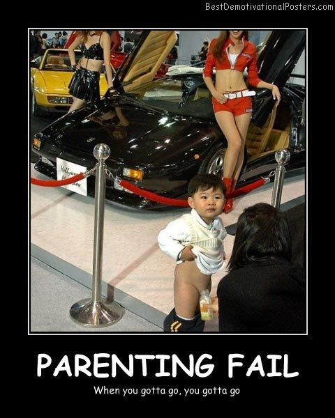 Parenting Fail Best Demotivational Posters