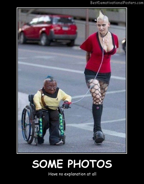 Some Photos Best Demotivational Posters