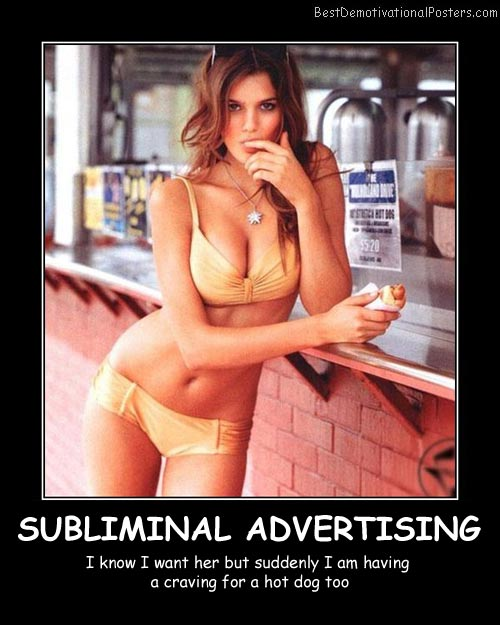 Subliminal Advertising Best Demotivational Posters
