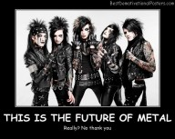This Is The Future Of Metal Best Demotivational Posters