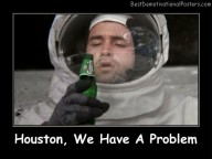 Houston, We Have A Problems