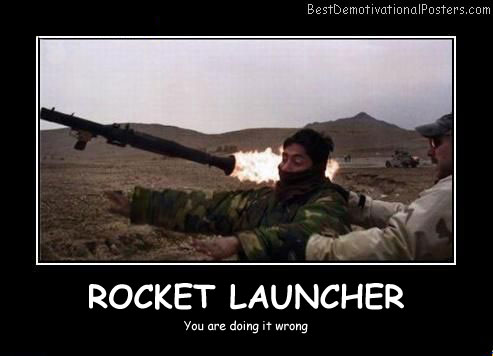 Rocket Launcher Best Demotivational Posters