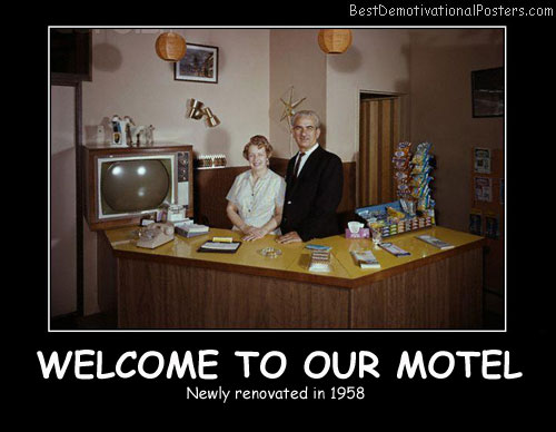 Welcome To Our Motel Best Demotivational Posters