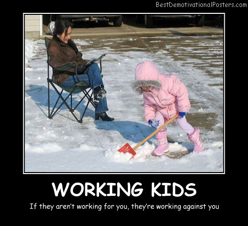 Working Kids Best Demotivational Posters