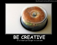 Be Creative Best Demotivational Posters