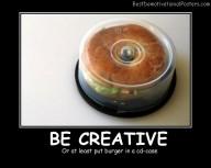 Be Creative