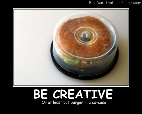 Burger in a cd case Demotivational Posters