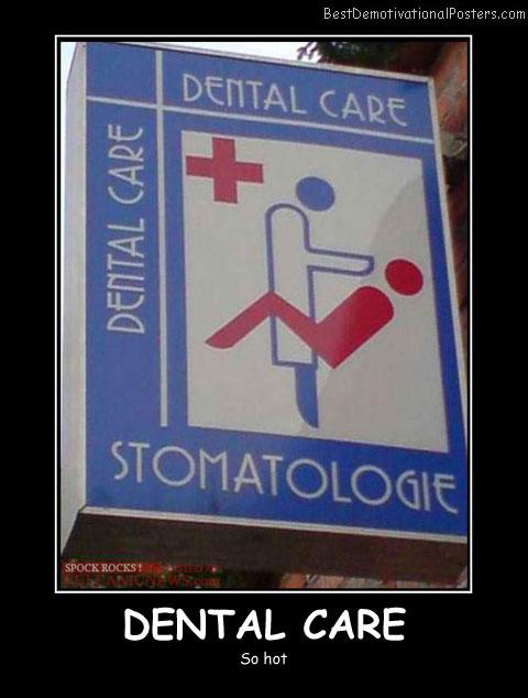 Dental Care funny Best Demotivational Posters