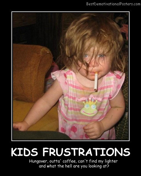 Kids Frustration Best Demotivational Posters