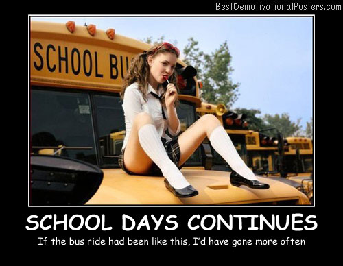 School Days Continues Best Demotivational Posters