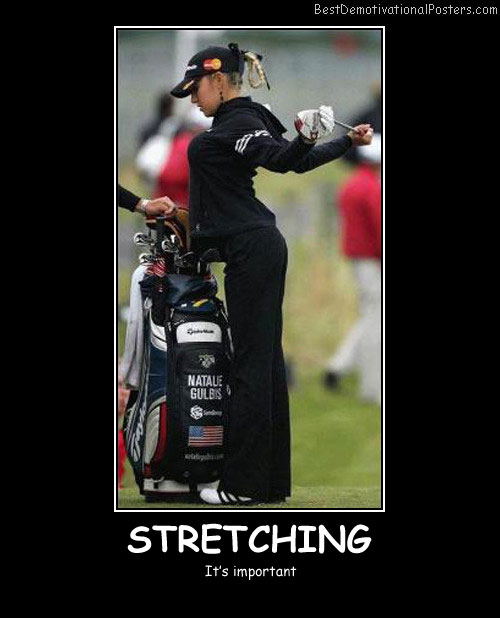 Stretching Is Best Demotivational Posters