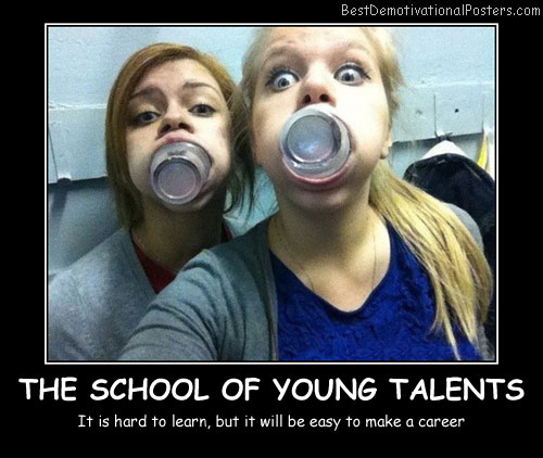 The School Of Young Talents Best Demotivational Posters