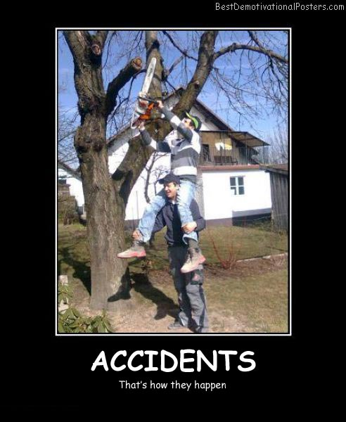 Accidents Happen Best Demotivational Posters