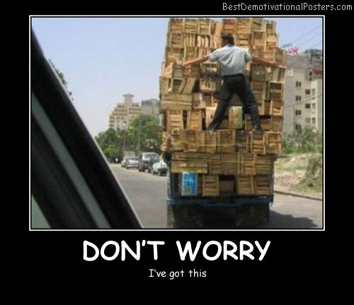 Don't Worry Boss Best Demotivational Posters