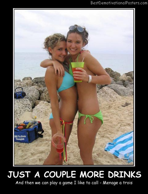 Just A Couple More Drinks Best Demotivational Posters