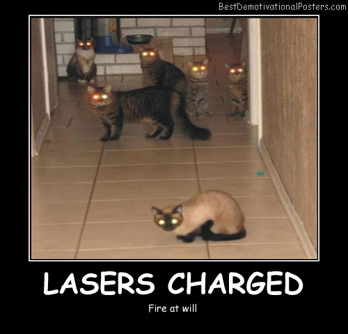 Lasers Charged funny Best Demotivational Posters