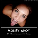 demotivational Money shot