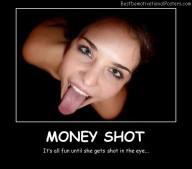Money Shot Best Demotivational Posters