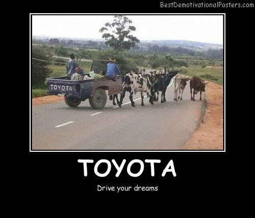 Toyota Dreams Best Demotivational Posters