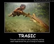 Tragic Best Demotivational Posters