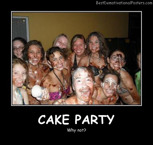 Cake Party Best Demotivational Posters