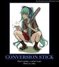 Conversion Stick